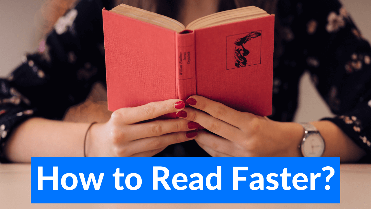How to Read Faster and Improve Reading Comprehension